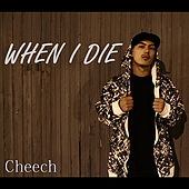 When I Die by Cheech