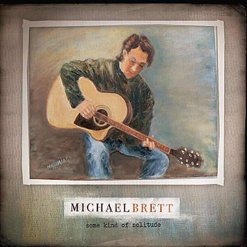 Play & Download Some Kind of Solitude by Michael Brett | Napster