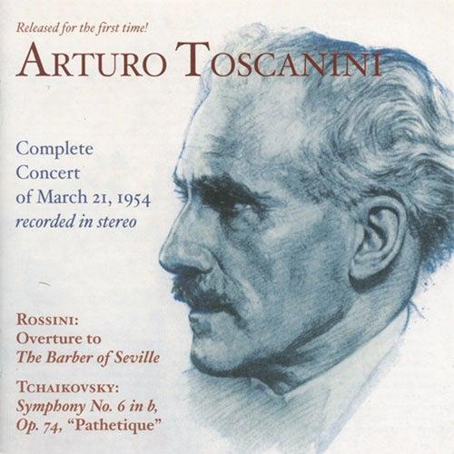 Play & Download Tchaikovsky, P.I.: Symphony No. 6, 'Pathetique' / Rossini, G.: Barber of Seville Overture (Nbc Symphony, Toscanini) (1954) by Arturo Toscanini | Napster