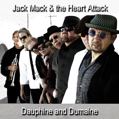 Dauphine and Dumaine - Single by Jack Mack And The Heart Attack