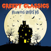Play & Download Creepy Classics: Halloween's Greatest Hits by Various Artists | Napster