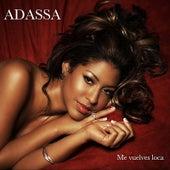 Play & Download Me Vuelves Loca by Adassa | Napster