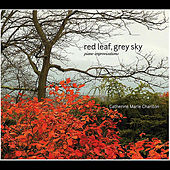 Play & Download Red Leaf, Grey Sky (Piano Improvisations) by Catherine Marie Charlton | Napster
