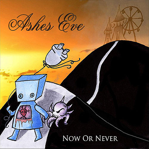 Play & Download Now Or Never by Ashes Eve | Napster
