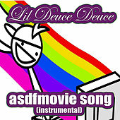 Play & Download Asdfmovie Song (Instrumental) by Lil Deuce Deuce | Napster