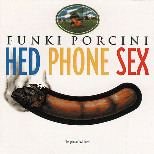 Play & Download Hed Phone Sex by Funki Porcini | Napster
