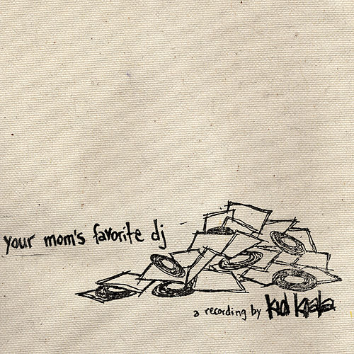 Play & Download Your Mom's Favourite DJ by Kid Koala | Napster