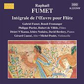 Play & Download Fumet:  Works for Flute (Complete) by Gabriel Fumet   Napster