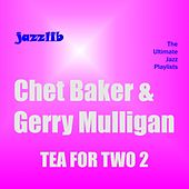 Play & Download Tea for Two 2 by Chet Baker | Napster