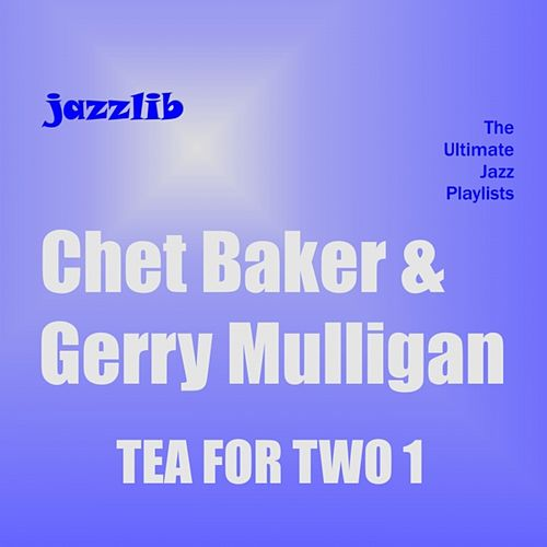 Tea for Two 1 by Chet Baker