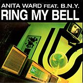 Play & Download Ring My Bell (feat. B.N.Y.) by Anita Ward | Napster