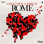 Play & Download Once Upon a Time in Rome by Various Artists | Napster