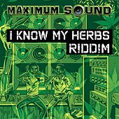 Play & Download I Know My Herbs Riddim by Various Artists | Napster