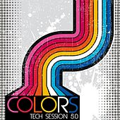 Colors - Tech Session 5.0 by Various Artists