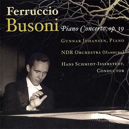 Play & Download Busoni: Piano Concerto by Hans Schmidt-Isserstedt | Napster