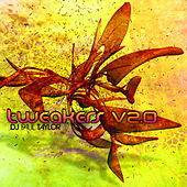 Play & Download Tweakers v2.0 by Various Artists | Napster