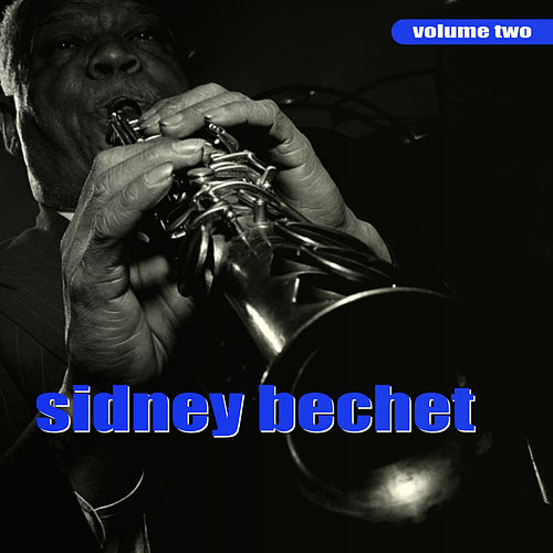 Sidney Bechet Volume Two by Sidney Bechet