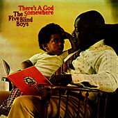 There's A God Somewhere by The Five Blind Boys Of Mississippi