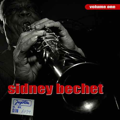 Sidney Bechet Volume One by Sidney Bechet