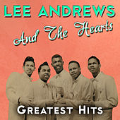 Play & Download Greatest Hits by Lee Andrews and the Hearts | Napster
