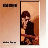Shadow Dancing by Steve Morgan