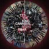 Play & Download Let The Night Roar by King Cannibal | Napster