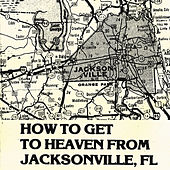 Play & Download How To Get To Heaven From Jacksonville, FL by Gospel Music | Napster
