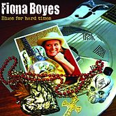 Play & Download Blues For Hard Times by Fiona Boyes | Napster
