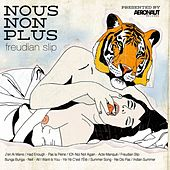 Play & Download Freudian Slip by ...Nous Non Plus | Napster