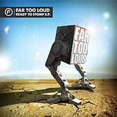Play & Download Ready To Stomp EP by Far Too Loud | Napster