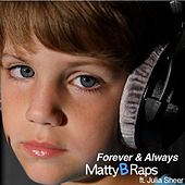 Play & Download Forever and Always (feat. Julia Sheer) - Single by Mattybraps | Napster