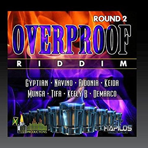 Play & Download Over Proof Riddim Round 2 by Various Artists | Napster