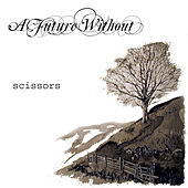 A Future Without: Scissors by Various Artists