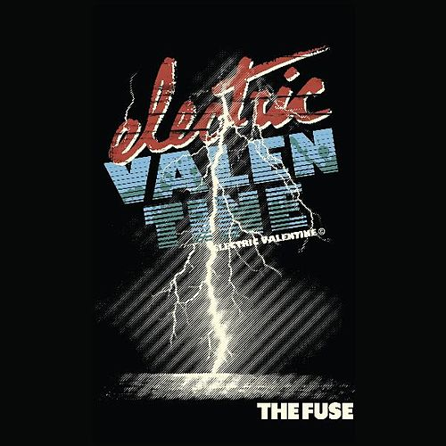 Play & Download The Fuse by Electric Valentine | Napster