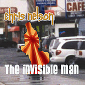 Play & Download The Invisible Man by Chris Nelson | Napster