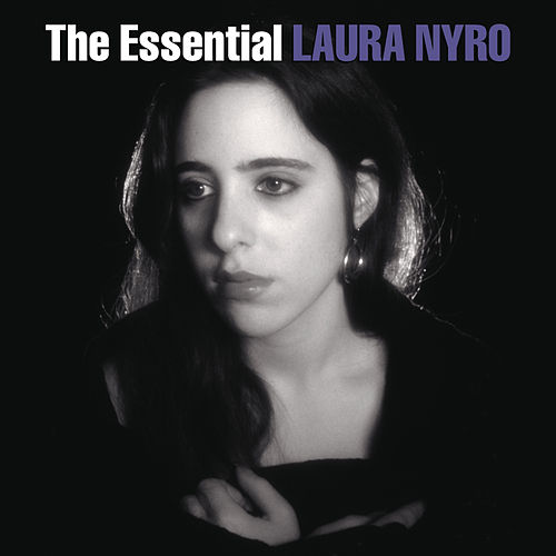 Play & Download The Essential Laura Nyro by Laura Nyro | Napster