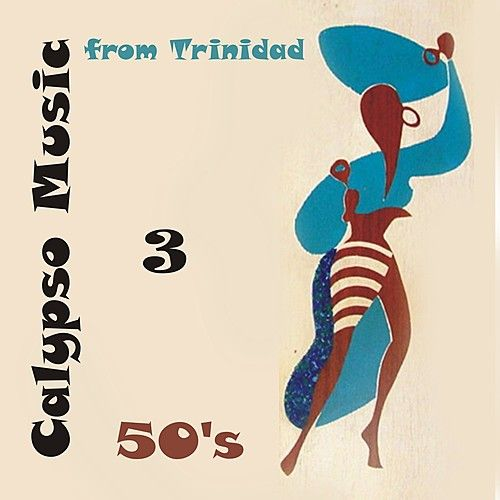 50's Calypso Music from Trinidad, Vol. 3 by Various Artists