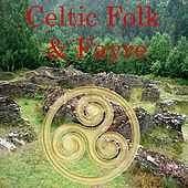 Play & Download Celtic Folk & Fayre by Various Artists | Napster