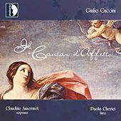 Play & Download Giulio Caccini: Il cantar d'affetto by Various Artists | Napster