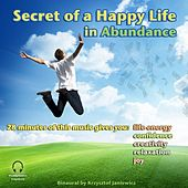 Secret of a Happy Life In Abundance (This Music Gives You: Life Energy, Confidence, Creativity, Relaxation & Joy) - Single by Binaural