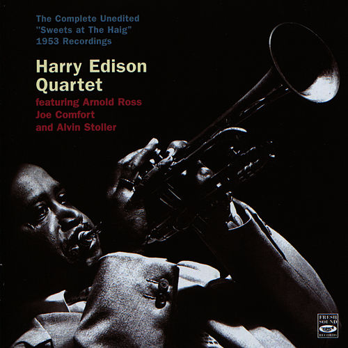 Play & Download The Complete Unedited Sweets At The Haig 1953 by Harry 'Sweets' Edison | Napster