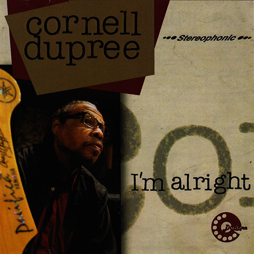 Play & Download I'm Alright by Cornell Dupree | Napster