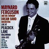 Live at Peacock Lane, Hollywood 1956-1957 by Maynard Ferguson