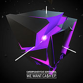 We Want Ca$h EP by Cardopusher