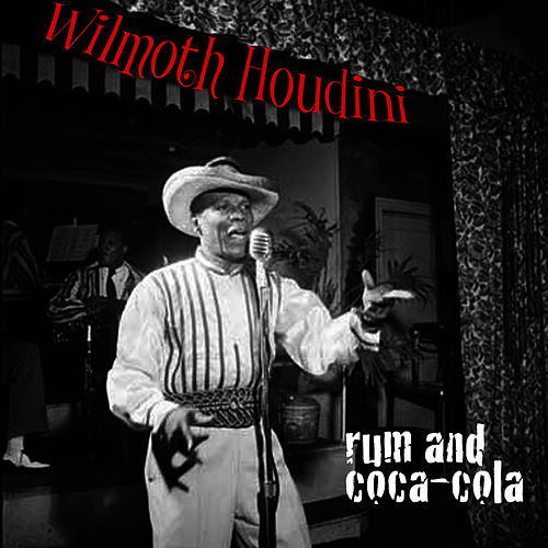 Rum and Coca-Cola by Wilmoth Houdini
