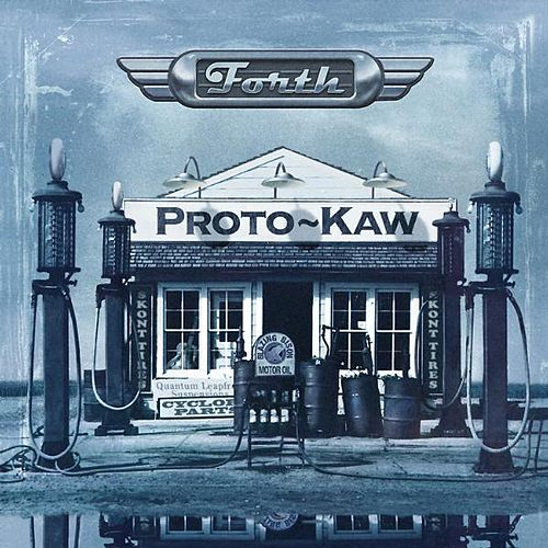 Play & Download Forth by Proto-Kaw (1) | Napster