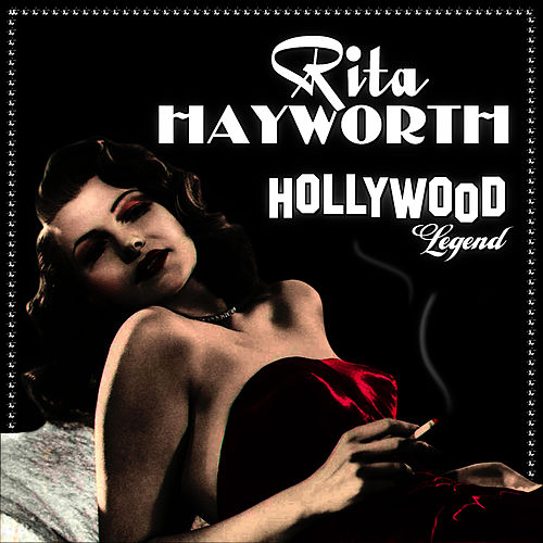 Hollywood Legend by Rita Hayworth