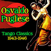 Tango Classics 1943-1946 by Osvaldo Pugliese