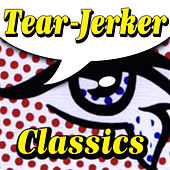 Tear-Jerker Classics by Various Artists