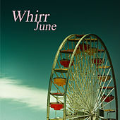 June by Whirr